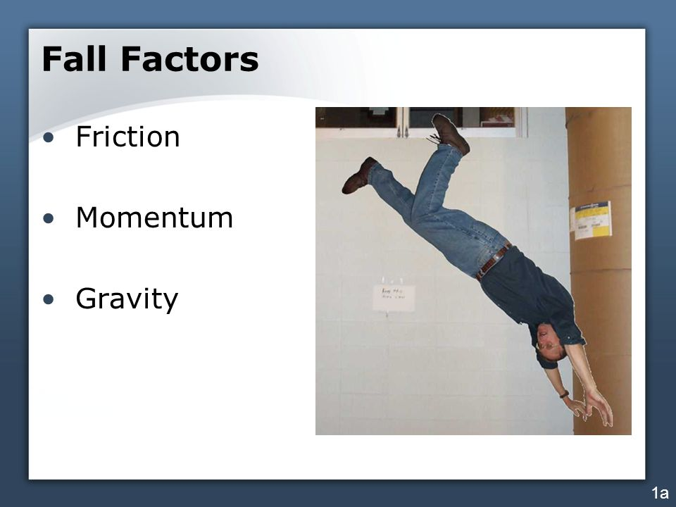 Fall Factors Friction Momentum Gravity 1a