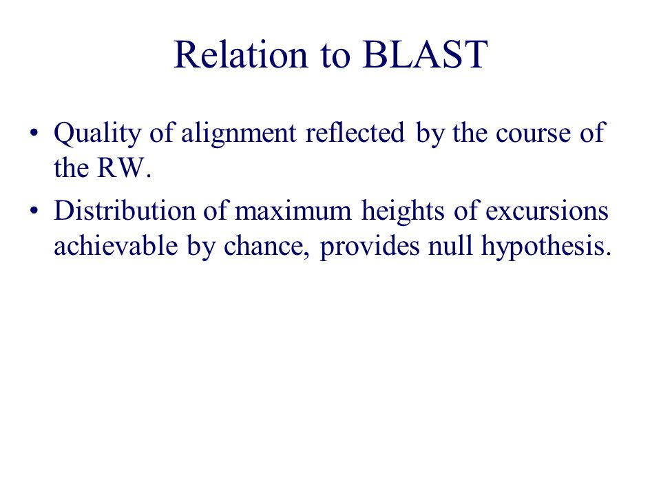 Relation to BLAST Quality of alignment reflected by the course of the RW.