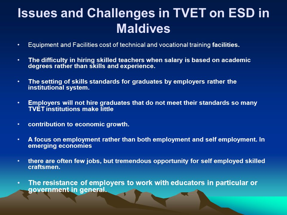 Issues and Challenges in TVET on ESD in Maldives Equipment and Facilities cost of technical and vocational training facilities.