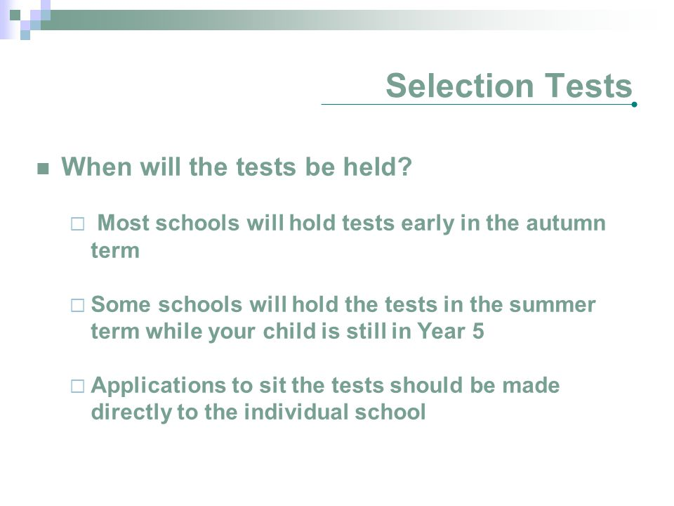 Selection Tests When will the tests be held.