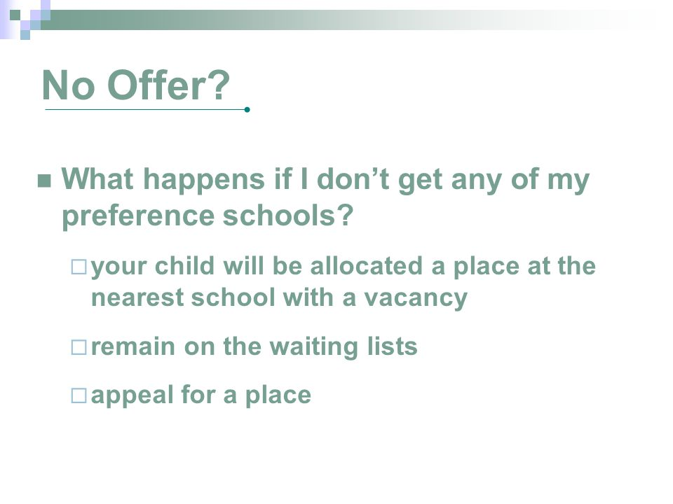 No Offer. What happens if I don't get any of my preference schools.