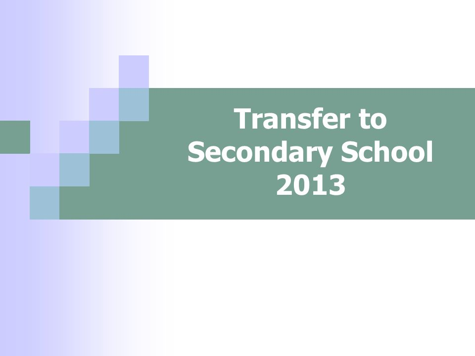 Transfer to Secondary School 2013