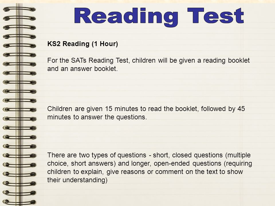 Level 2 2a 2b 2c KS2 Reading (1 Hour) For the SATs Reading Test, children will be given a reading booklet and an answer booklet.