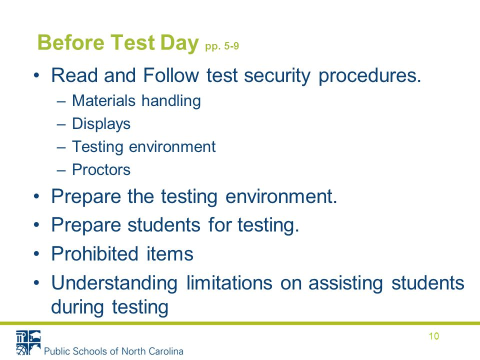 Before Test Day pp. 5-9 Read and Follow test security procedures.