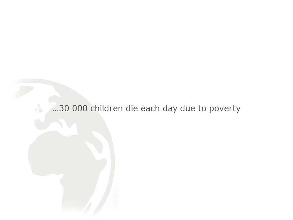 … children die each day due to poverty