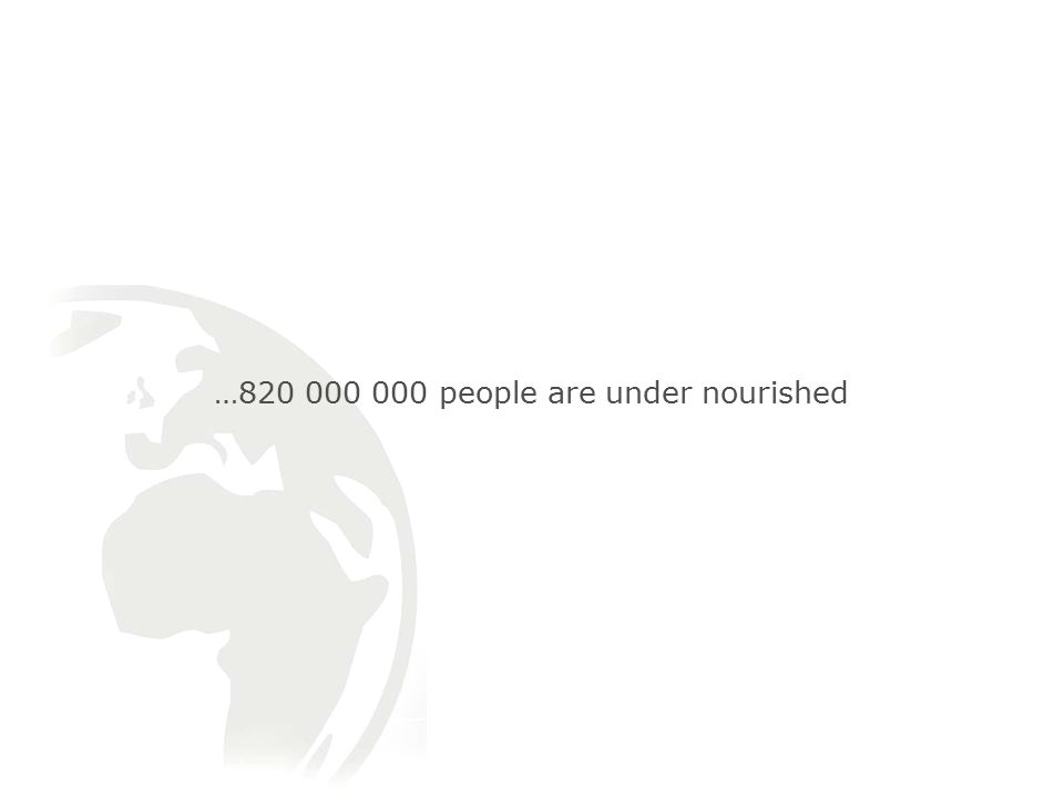 … people are under nourished
