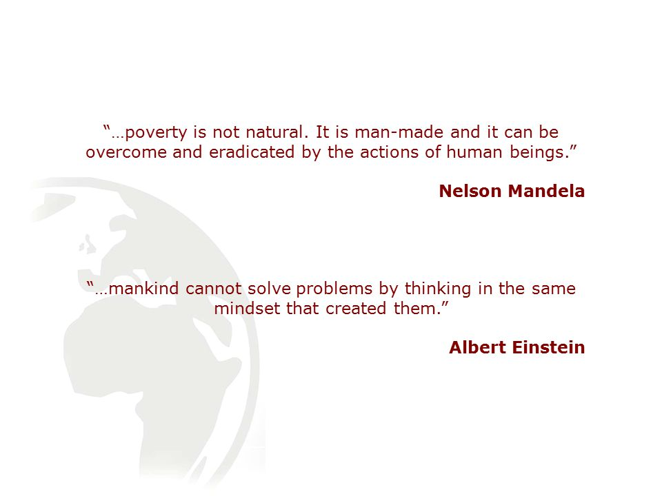 …poverty is not natural.