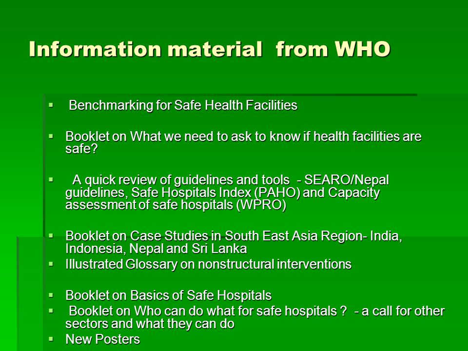 Information material from WHO  Benchmarking for Safe Health Facilities  Booklet on What we need to ask to know if health facilities are safe.