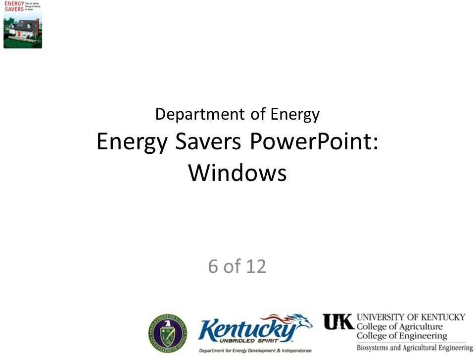 Department of Energy Energy Savers PowerPoint: Windows 6 of 12