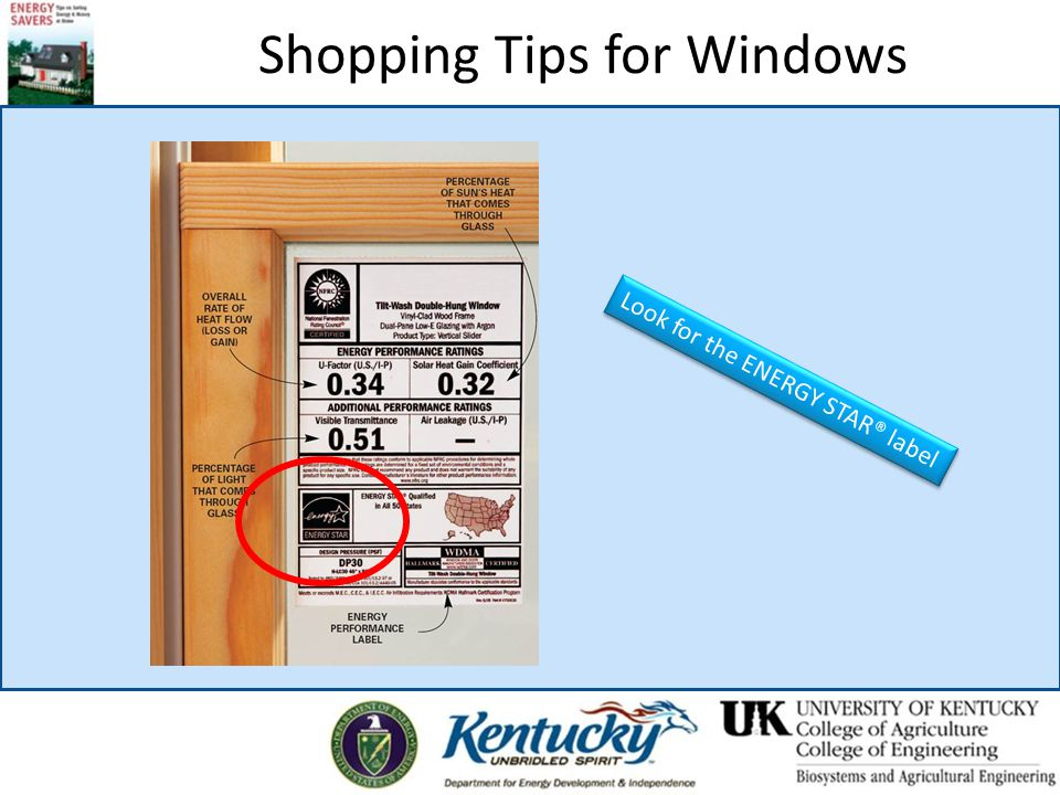 Shopping Tips for Windows Look for the ENERGY STAR® label