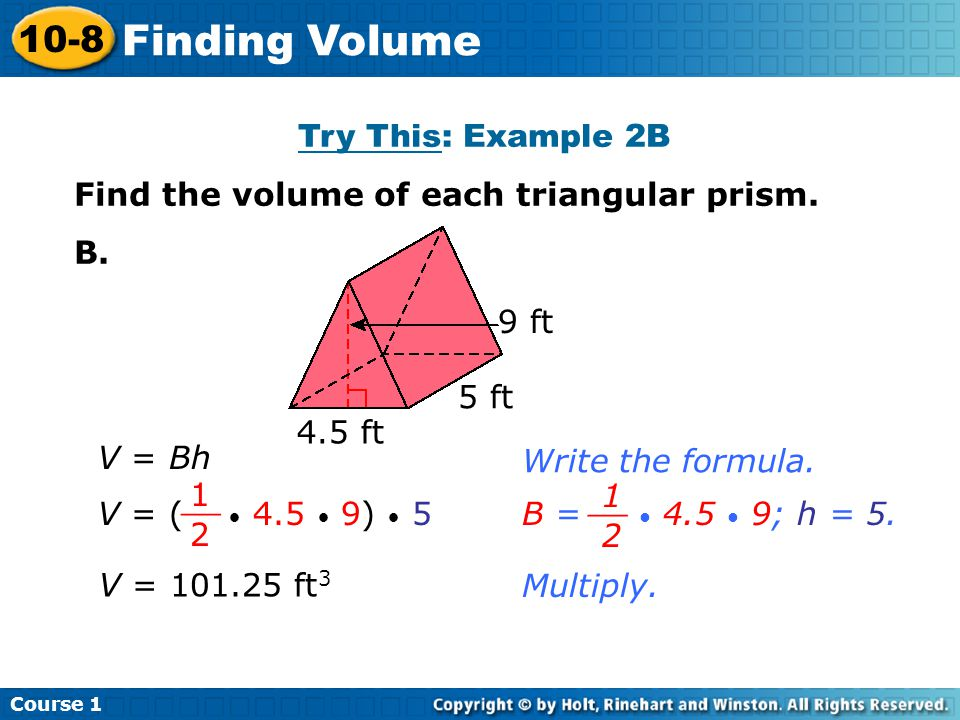 Try This: Example 2B Find the volume of each triangular prism.