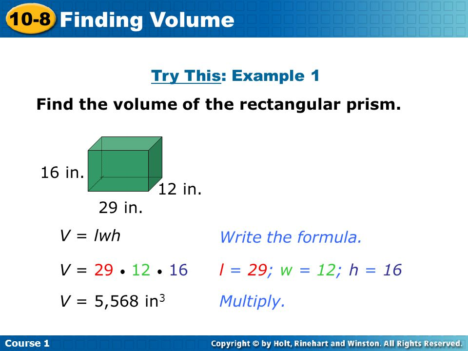Try This: Example 1 Find the volume of the rectangular prism.