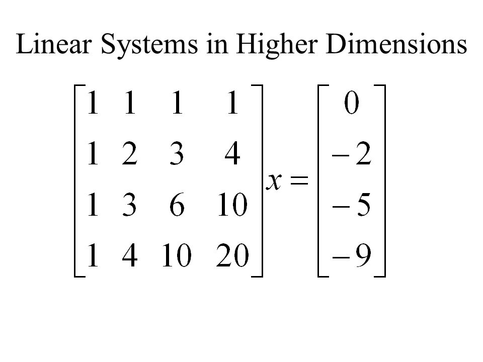 Linear Systems in Higher Dimensions