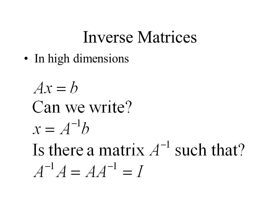 Inverse Matrices In high dimensions