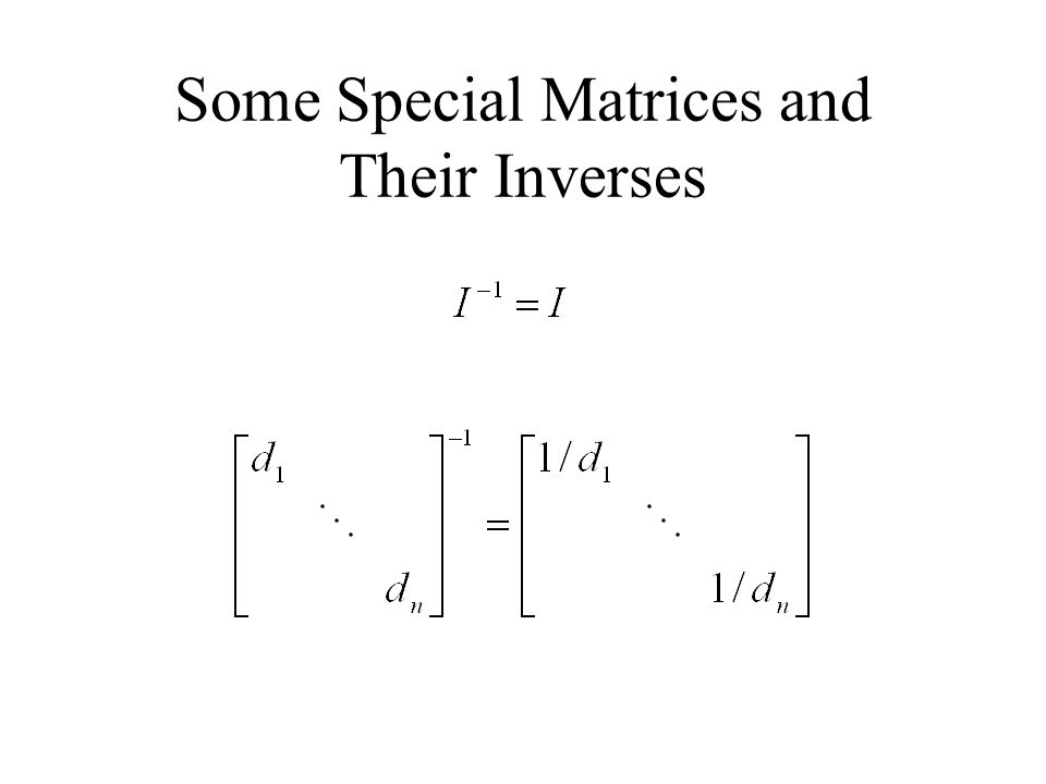 Some Special Matrices and Their Inverses