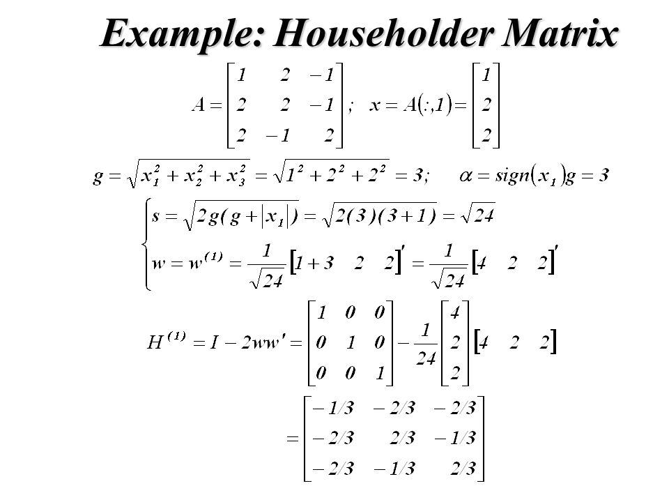 Example: Householder Matrix