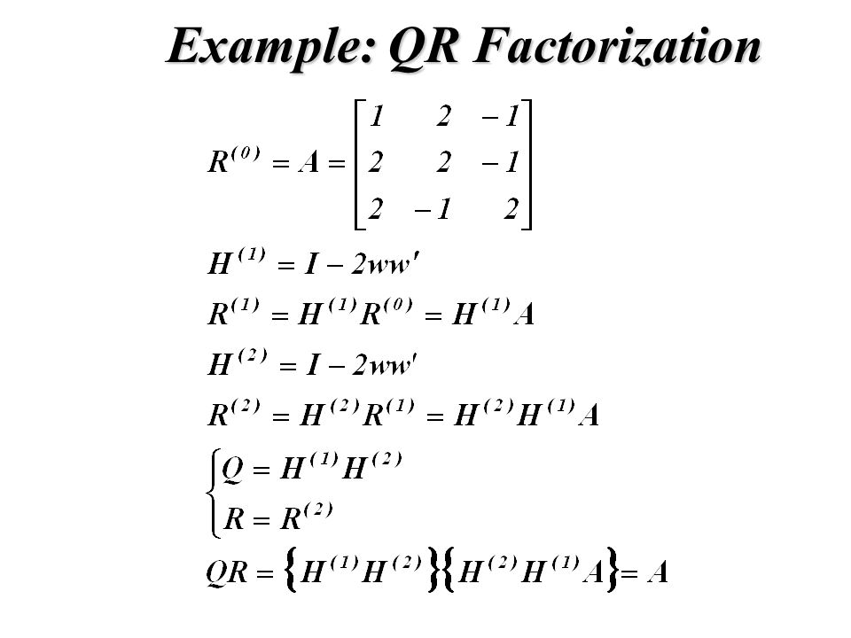 Example: QR Factorization