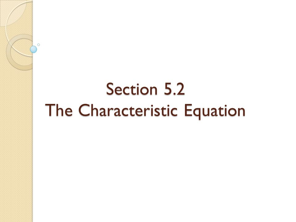 Section 5.2 The Characteristic Equation