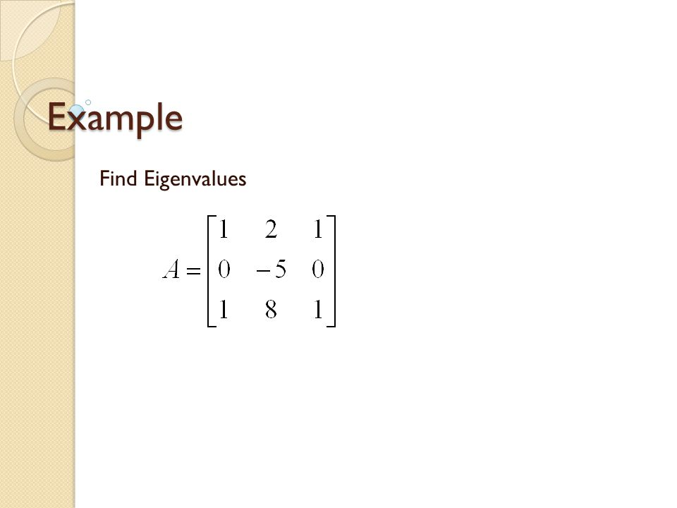 Example Find Eigenvalues