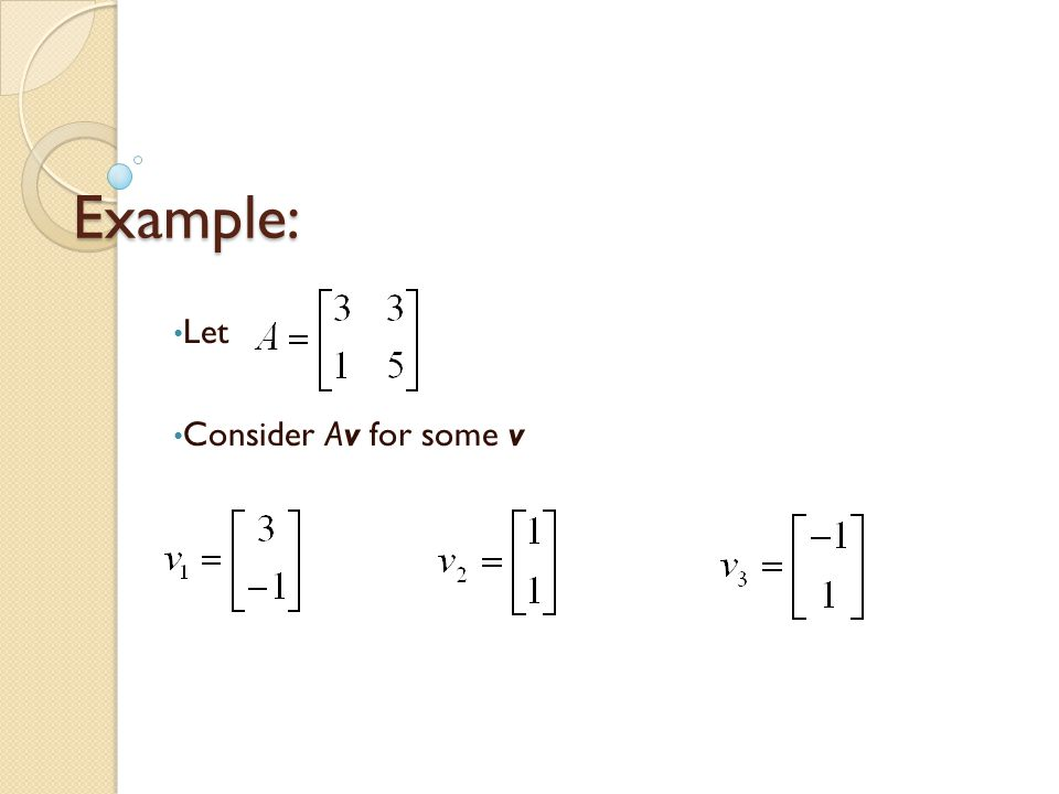 Example: Let Consider Av for some v