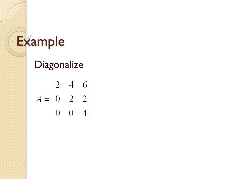 Example Diagonalize