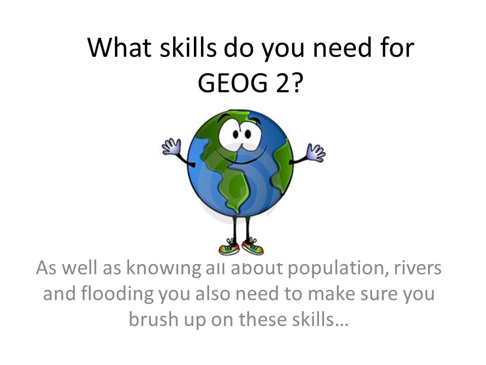 What skills do you need for GEOG 2.