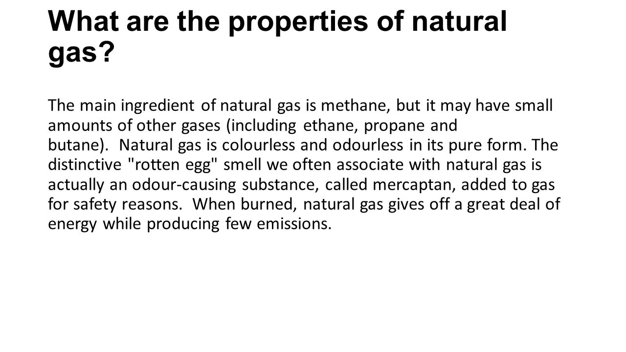 What are the properties of natural gas.