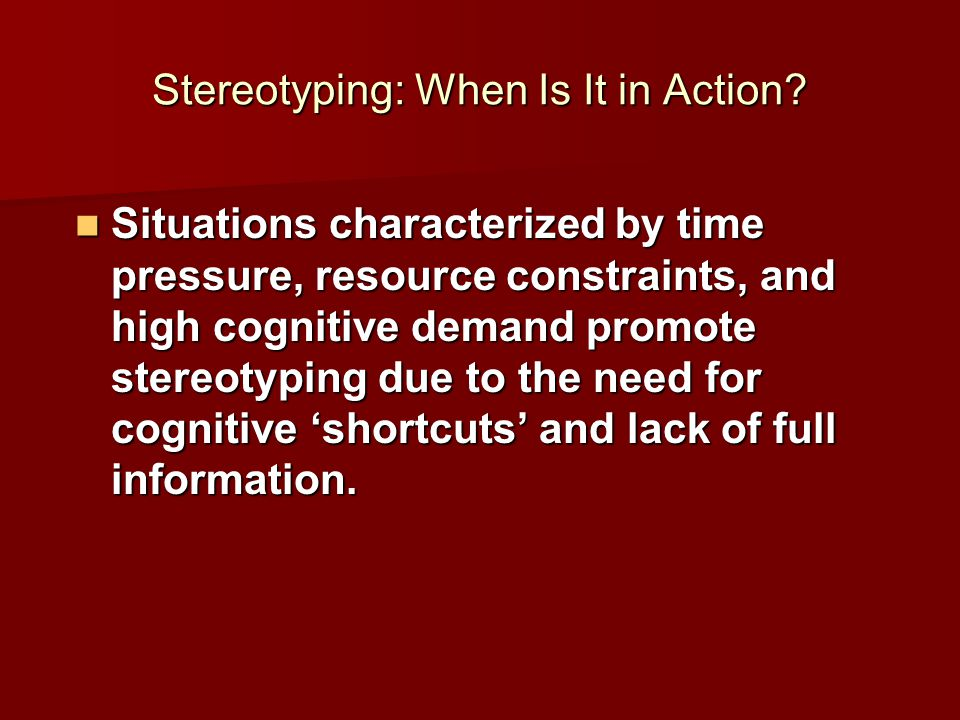 Stereotyping: When Is It in Action.