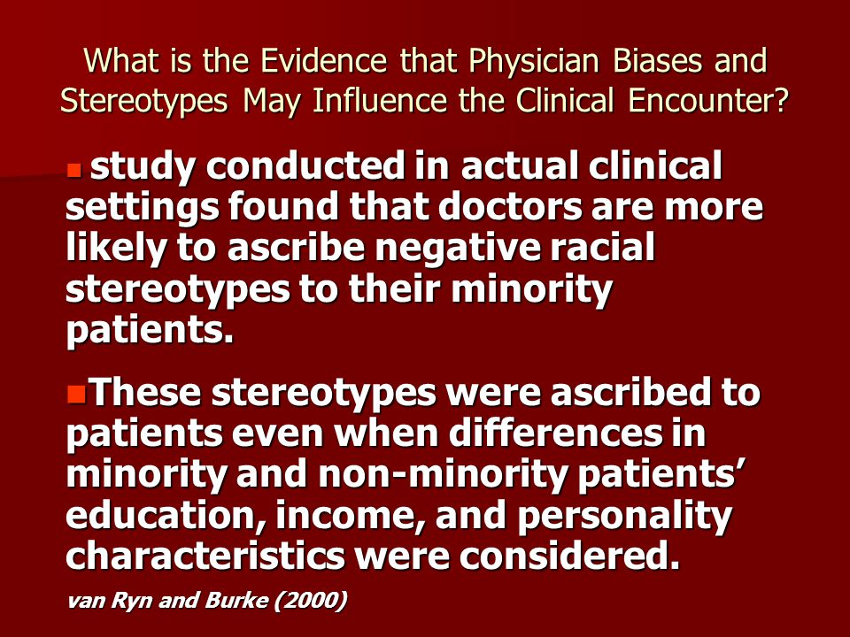 What is the Evidence that Physician Biases and Stereotypes May Influence the Clinical Encounter.