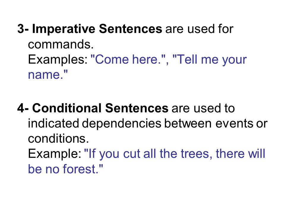 3- Imperative Sentences are used for commands.