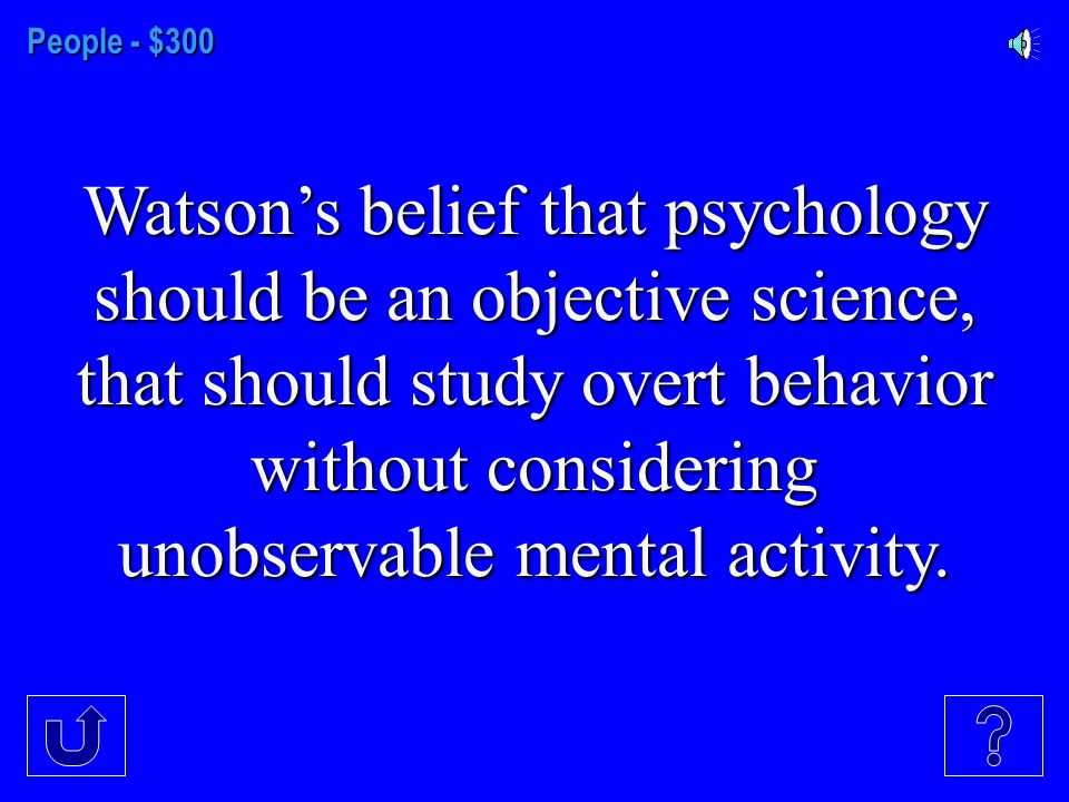 People - $200 Watson believed behaviorism should be characterized by this.