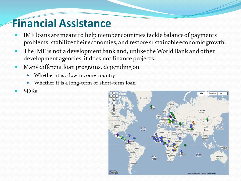 Financial Assistance IMF loans are meant to help member countries tackle balance of payments problems, stabilize their economies, and restore sustainable economic growth.