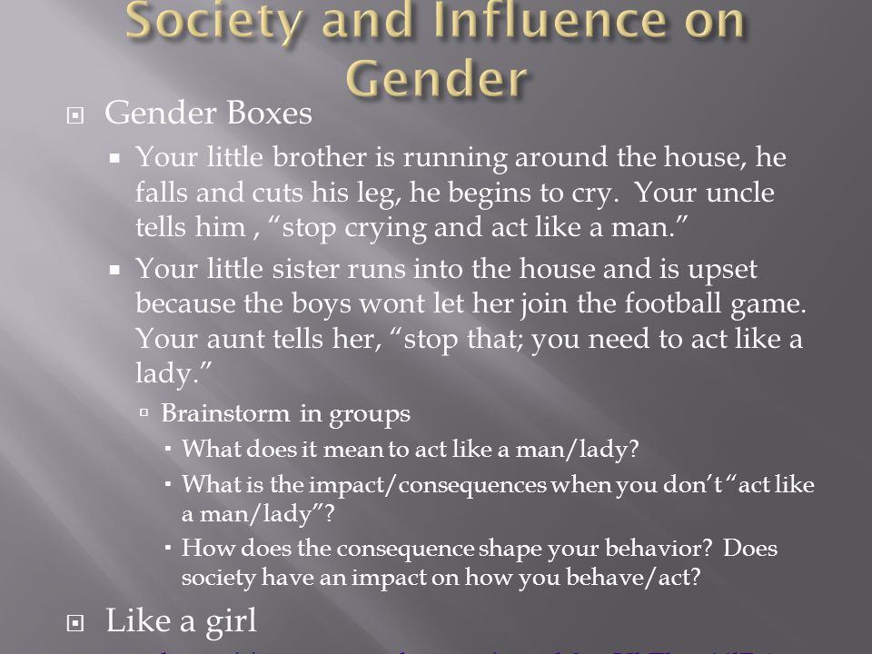  Gender Boxes  Your little brother is running around the house, he falls and cuts his leg, he begins to cry.