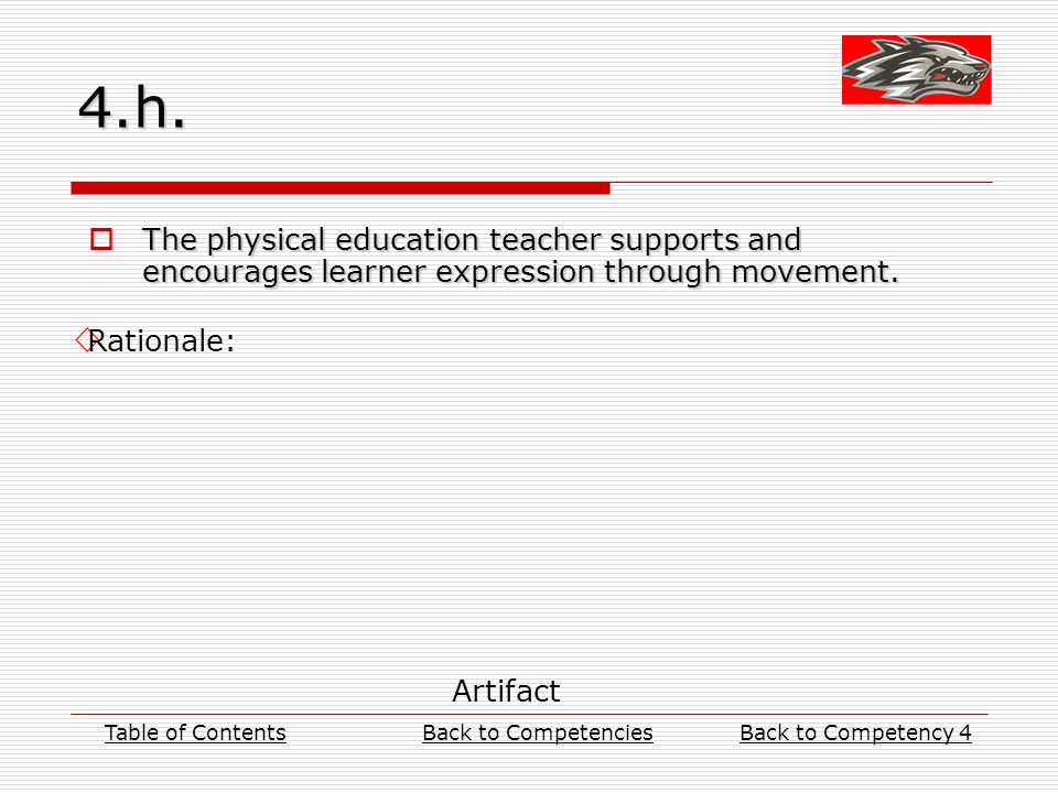 4.h.  The physical education teacher supports and encourages learner expression through movement.