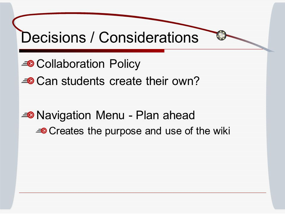 Decisions / Considerations Collaboration Policy Can students create their own.