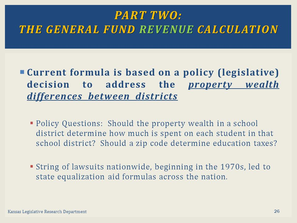  Current formula is based on a policy (legislative) decision to address the property wealth differences between districts  Policy Questions: Should the property wealth in a school district determine how much is spent on each student in that school district.