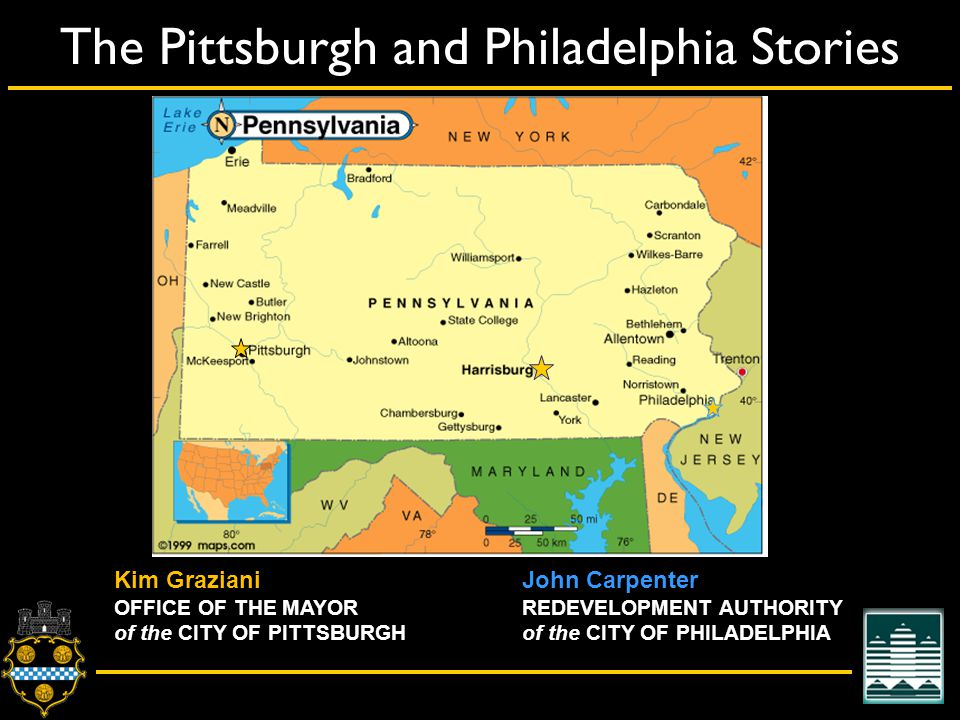 City of Pittsburgh – Department of City Planning The Pittsburgh and Philadelphia Stories John Carpenter REDEVELOPMENT AUTHORITY of the CITY OF PHILADELPHIA Kim Graziani OFFICE OF THE MAYOR of the CITY OF PITTSBURGH