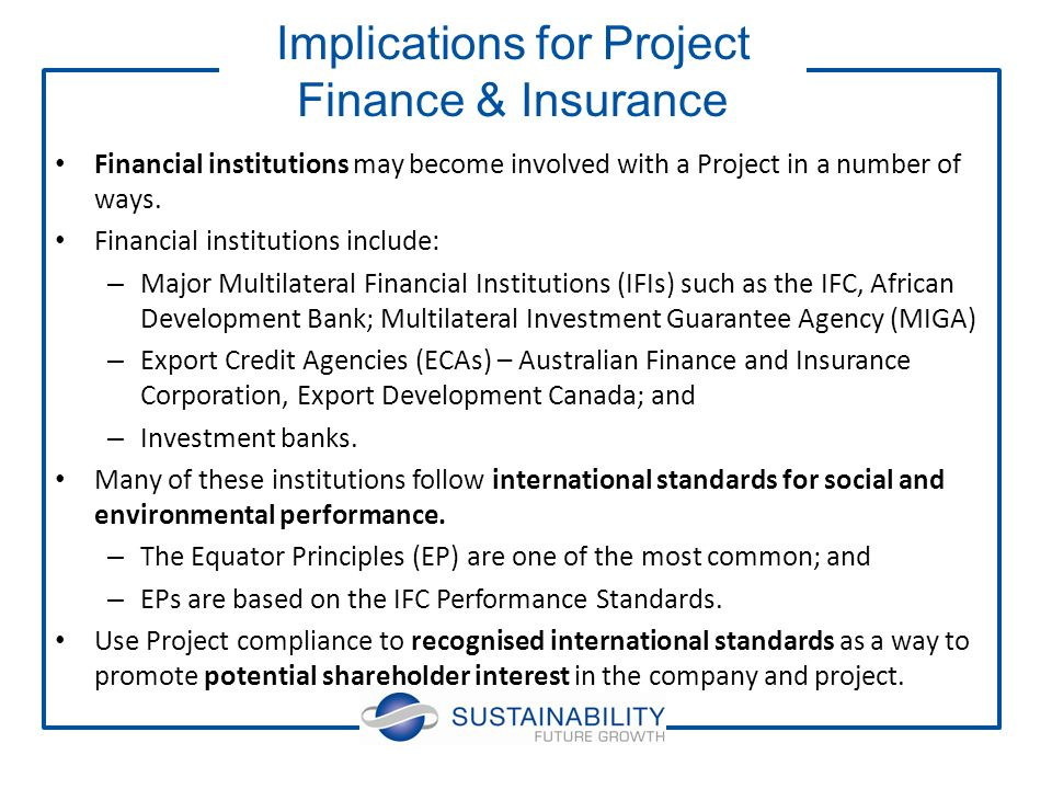 Financial institutions may become involved with a Project in a number of ways.