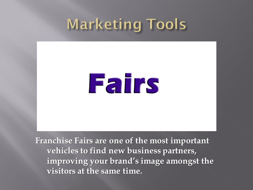 Franchise Fairs are one of the most important vehicles to find new business partners, improving your brand's image amongst the visitors at the same time.
