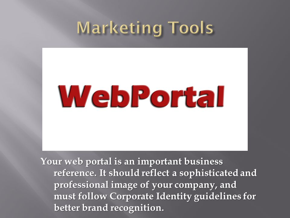 Your web portal is an important business reference.