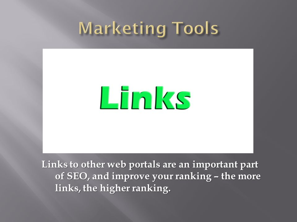 Links to other web portals are an important part of SEO, and improve your ranking – the more links, the higher ranking.