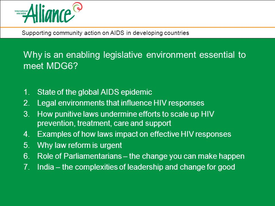 Supporting community action on AIDS in developing countries Why is an enabling legislative environment essential to meet MDG6.