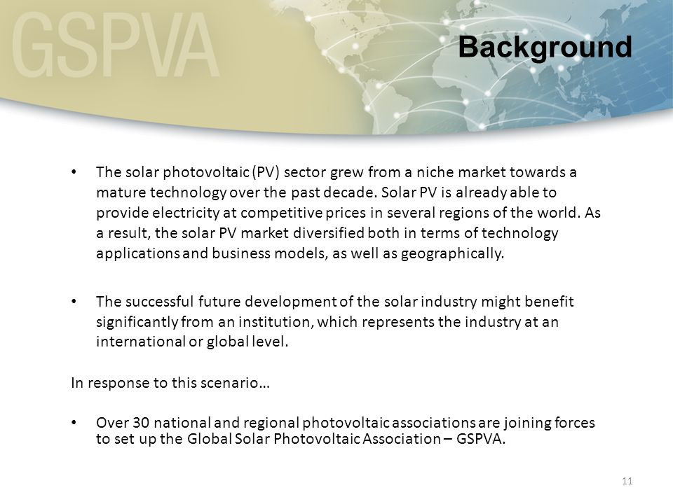 11 The solar photovoltaic (PV) sector grew from a niche market towards a mature technology over the past decade.
