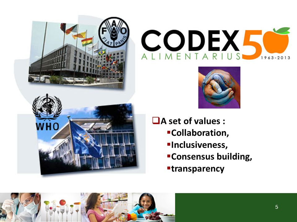 5  A set of values :  Collaboration,  Inclusiveness,  Consensus building,  transparency