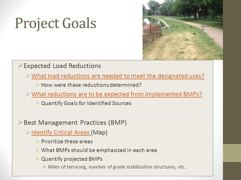 Project Goals  Expected Load Reductions  What load reductions are needed to meet the designated uses.