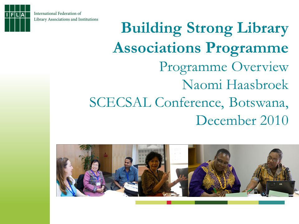 Building Strong Library Associations Programme Programme Overview Naomi Haasbroek SCECSAL Conference, Botswana, December 2010