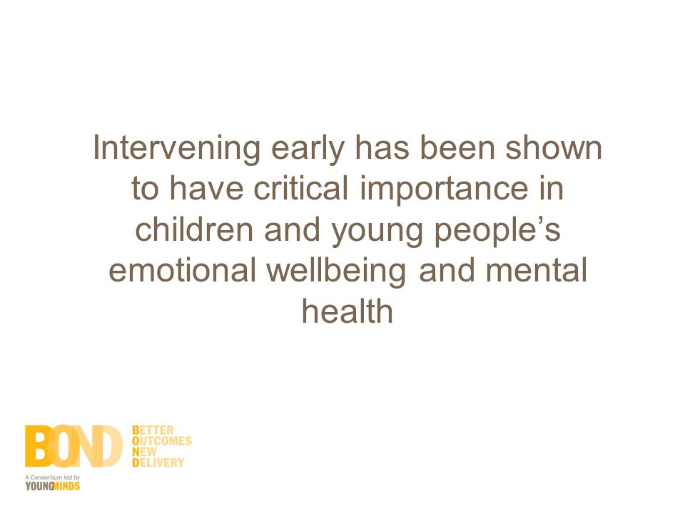 Intervening early has been shown to have critical importance in children and young people's emotional wellbeing and mental health