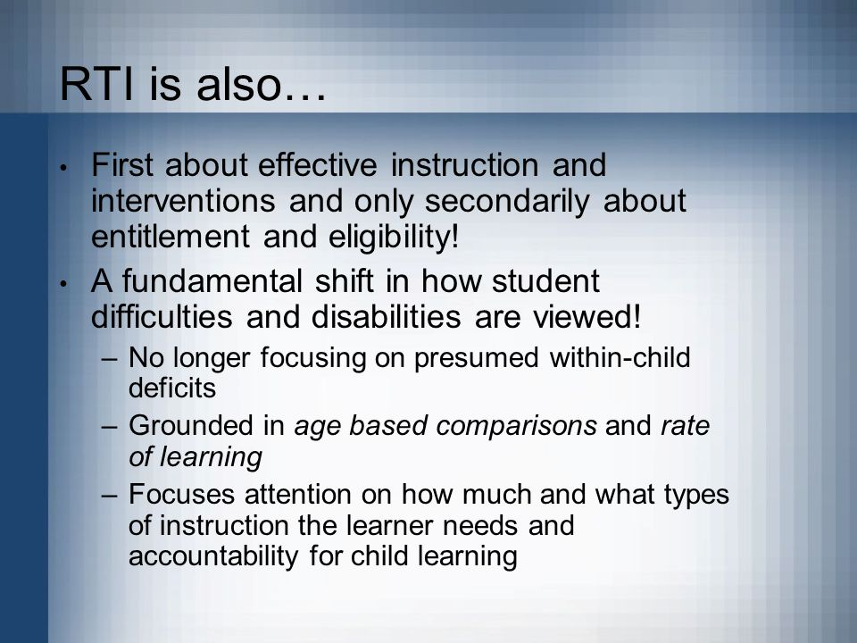 RTI is also… First about effective instruction and interventions and only secondarily about entitlement and eligibility.