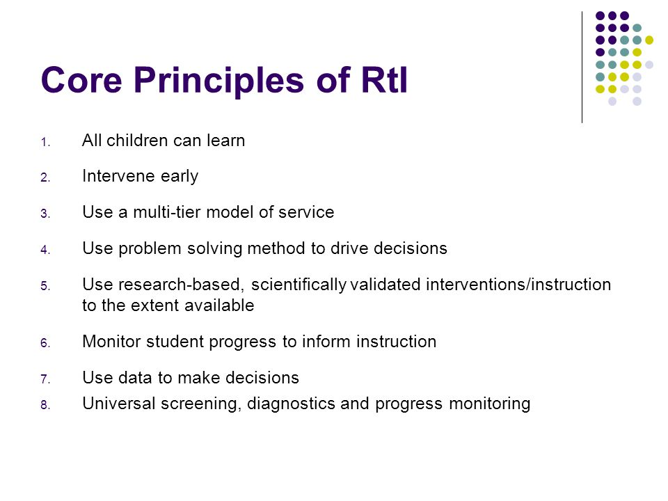 Core Principles of RtI 1. All children can learn 2.