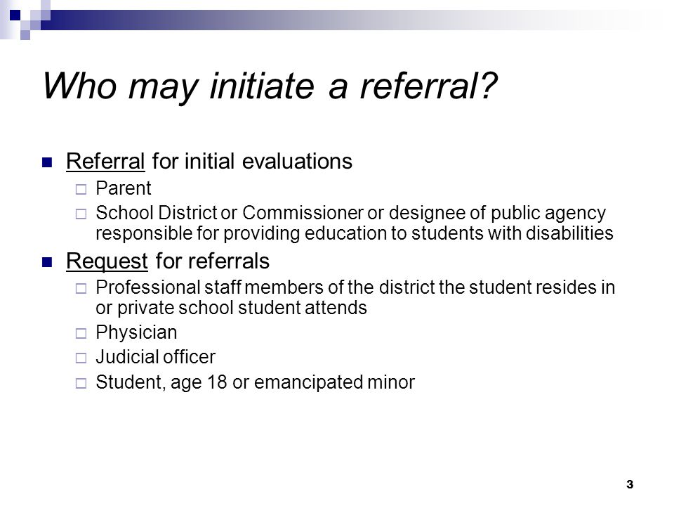 3 Who may initiate a referral.